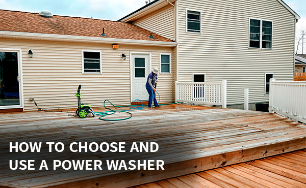 How to Choose and Use a Power Washer